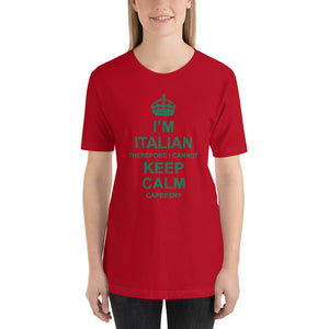 I'm Italian Therefore I Cannot Keep Calm Capeesh? Short-Sleeve Unisex T-Shirt - Guidogear