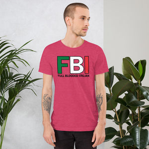 FBI - Full Blooded Italian Short-Sleeve Unisex T-Shirt - Guidogear
