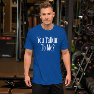 You Talkin To Me Short-Sleeve Unisex T-Shirt - Guidogear