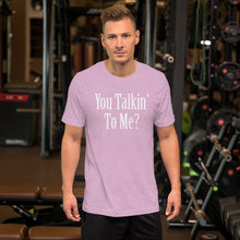 Load image into Gallery viewer, You Talkin To Me Short-Sleeve Unisex T-Shirt - Guidogear
