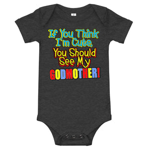 If You Think I'm Cute, You Should See My Godmother Onesie - Guidogear