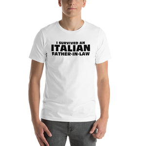 I survived an Italian Father In Law Short-Sleeve Unisex T-Shirt - Guidogear