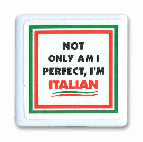 Not Only Am I Perfect, I'm Italian Tile Magnet - Guidogear