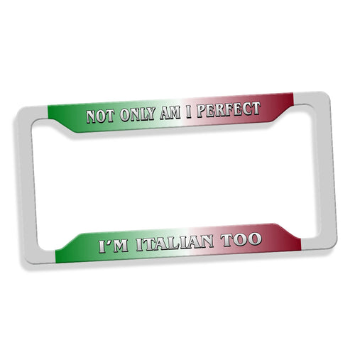Not Only Am I Perfect I'm ...  License Plate Frame - Guidogear