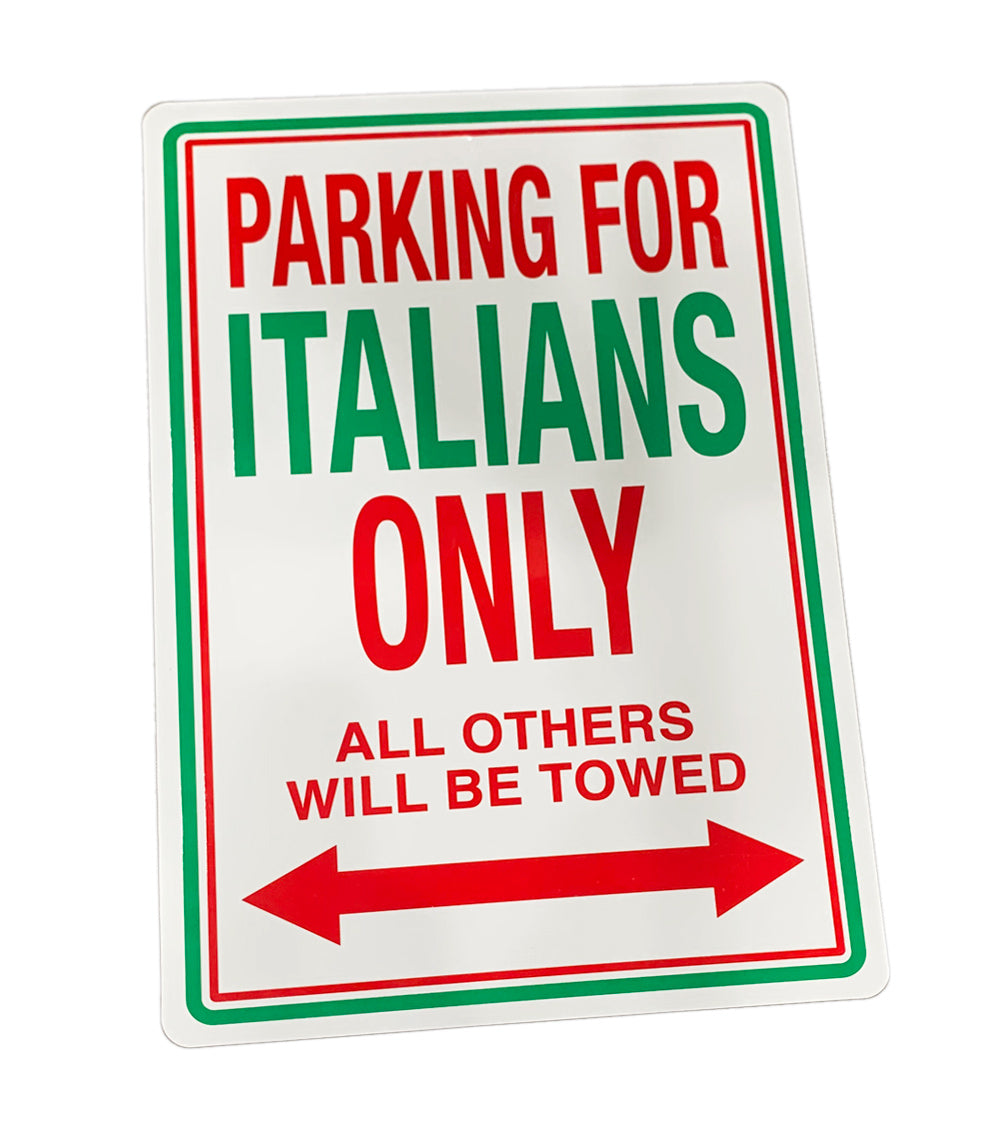 Parking For Italians Only Signs - Guidogear