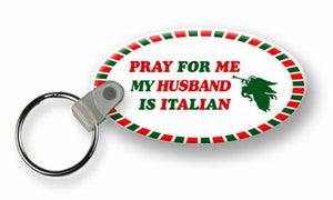 Pray For Me My Husband Is Italian Keychains - Guidogear