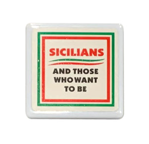 Sicilians And Those Who Want To Be Tile Magnet - Guidogear