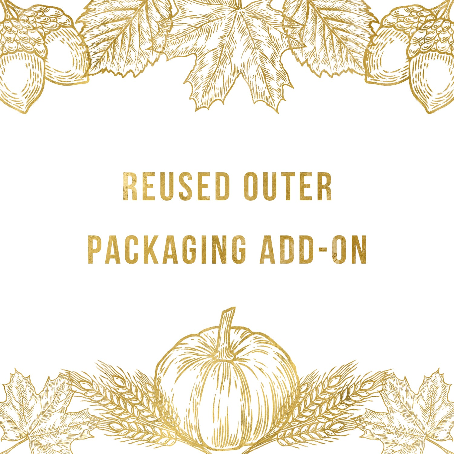 Reused Outer Packaging Add On