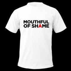 MOUTHFUL OF SHAME TOUR SHIRT - BUY 1 GET 1 FREE!