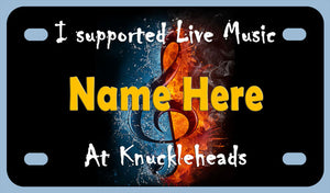 I Supported Live Music at Knuckleheads 4x7-4hole