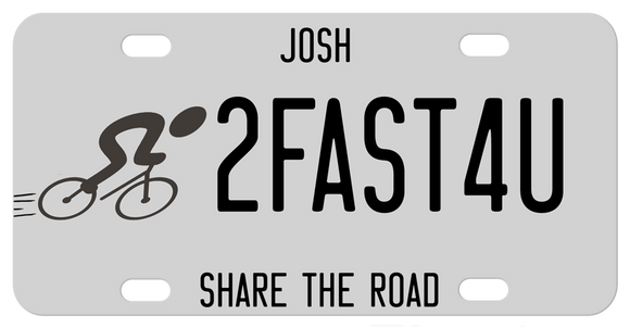 speedy bike symbol and plate saying 2FAST4U but you can personalize with any text.