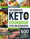 The Complete Keto Cookbook for Beginners #2019-2020