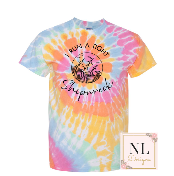 I Run a Tight Ship Wreck - Tie Dye