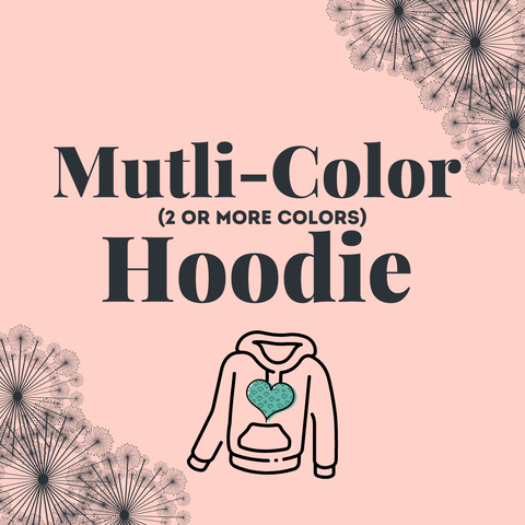 Custom Multi-Color Design - Hoodie