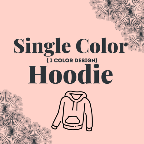 Custom Single Color Design - Hoodie