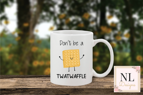 Don't Be a Twatwaffle