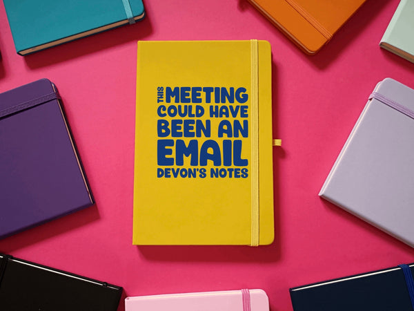 This Meeting Could Have Been An Email Personalised A5 Soft Touch Notebook