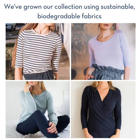 We've grown our collection using sustainable and biodegradable fabrics