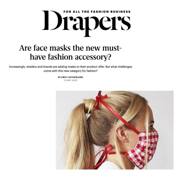 Drapers Talks With Isobel Ridley From Lavender Hill Clothing About Face Masks Becoming The Hottest Fashion Accessory