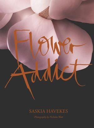 Flower Addict, Saskia Havekes, Book