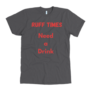 Ruff Time Need a Drink - Rerouge