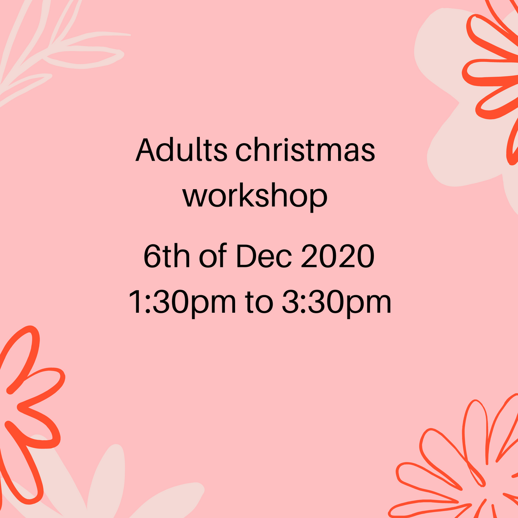 Adults only Xmas workshop 6th of December