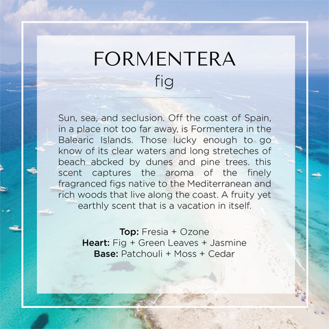 Our Formentera, Ibiza, Spain scented candle with notes of greapefruit, orange, fig, green leaves, patchouli, moss, and cedar.