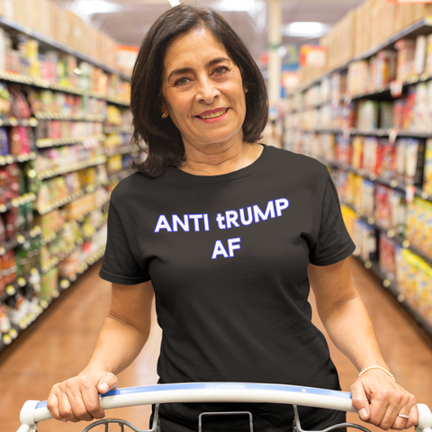 Anti tRump AF - Democratic political protest t-shirt