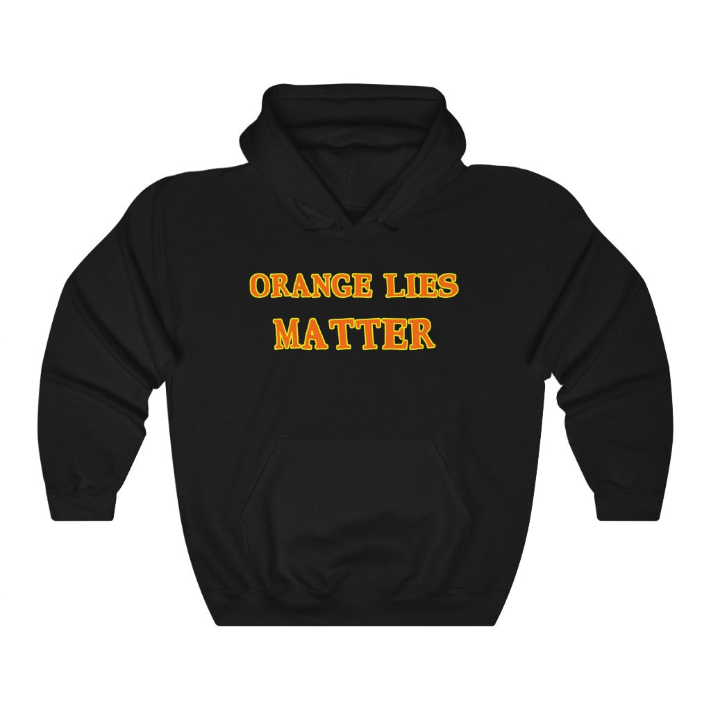 Orange Lies Matter Funny Anti Trump Hoodie - PolitiCoolClothing