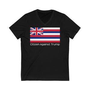 Hawaii's Citizen Against Trump V-Neck T-Shirt #CitizenAgainstTrump - PolitiCoolClothing