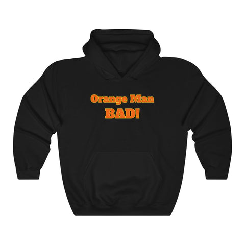 Orange Man Bad - Anti Donald Trump Hoodie - PolitiCoolClothing