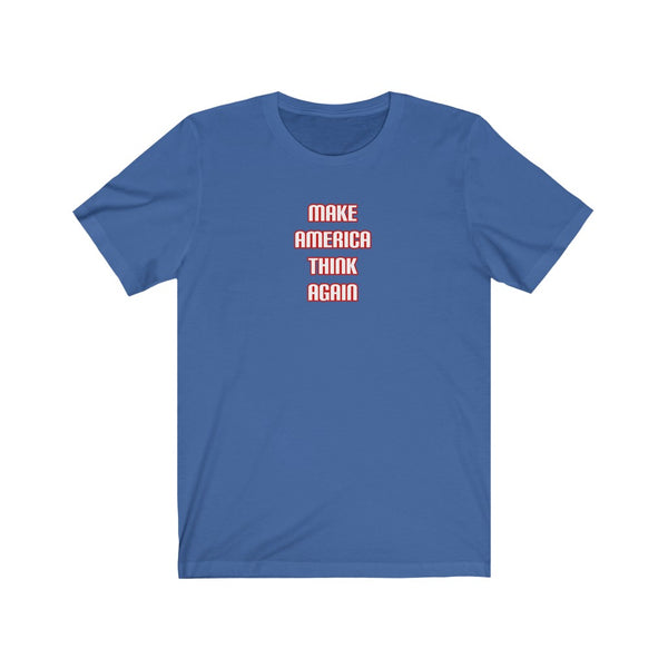 Make America Think Again T-Shirt - PolitiCoolClothing