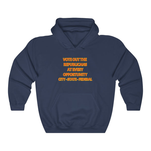 Vote Out Republicans At Every Opportunity Political Hoodie - PolitiCoolClothing