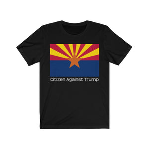 Arizona's Citizen Against Trump T-Shirt #CitizenAgainstTrump - PolitiCoolClothing