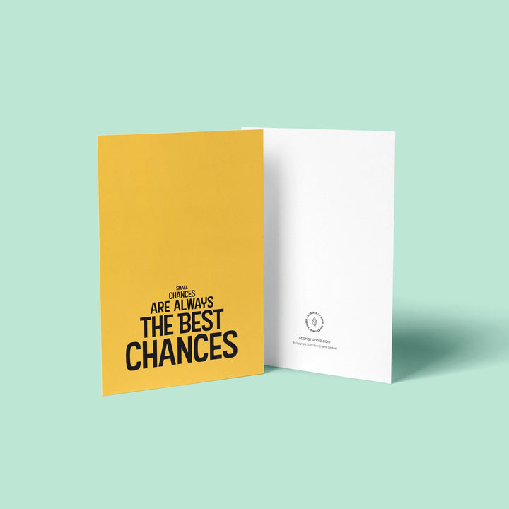 Small Chances Are Always The Best Chances — Postcard