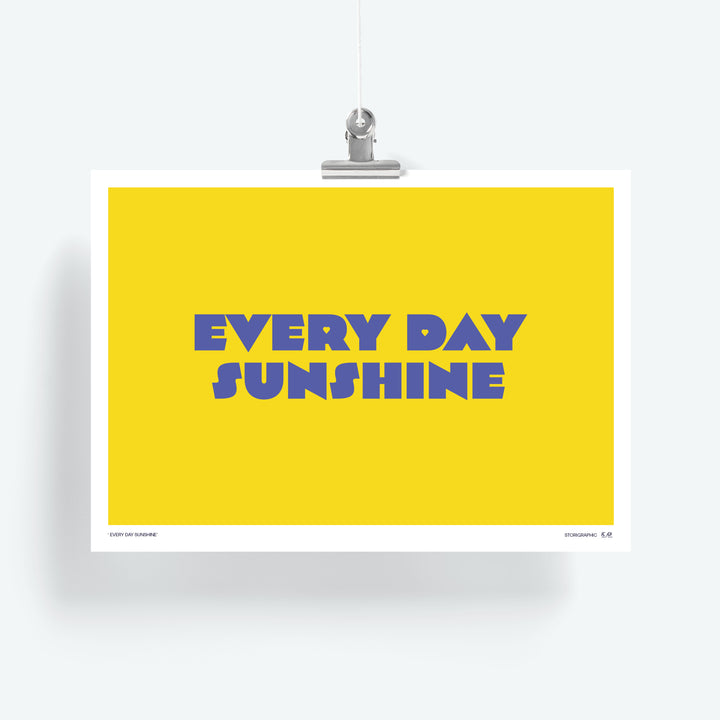 'Every Day Sunshine' — Limited Edition Art Print — A4