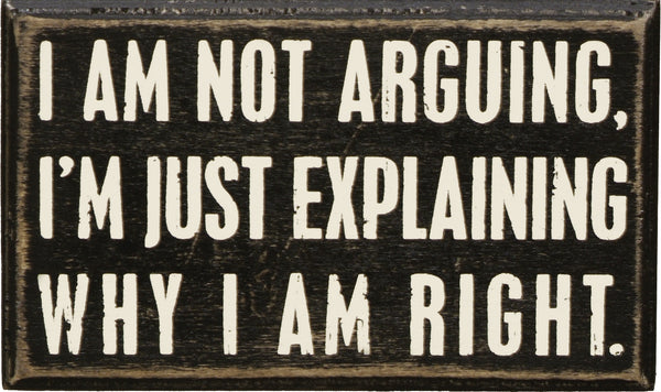 Not Arguing Box Sign