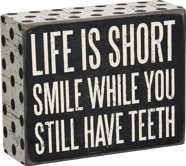 Life Is Short Box Sign
