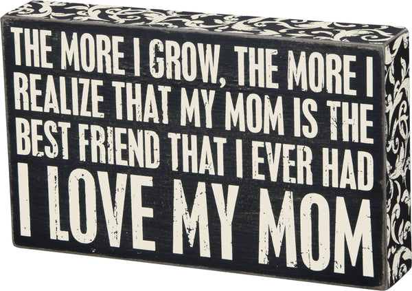 Love My Mom Box Sign