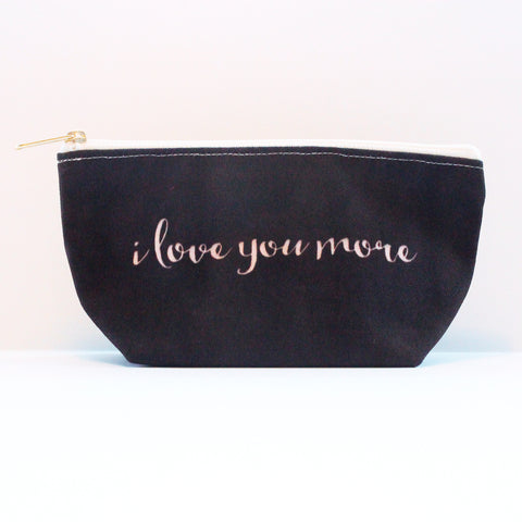 Sample Sale: I Love You More T-Bottom Pouch