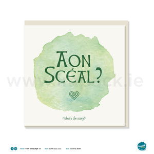 "Irish Greetings Card - ""Aon Scéal?"" - ""What's the story?"""