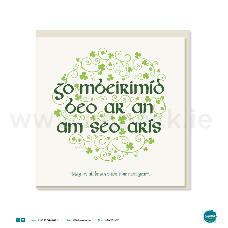 "Irish Greetings Card - ""May we all be alive this time next year"""