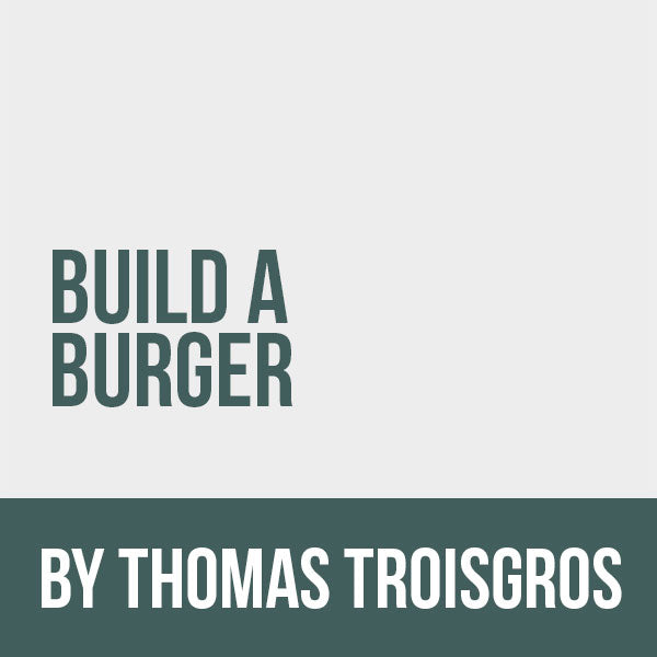Build a Burger With Thomas Troisgros Restore