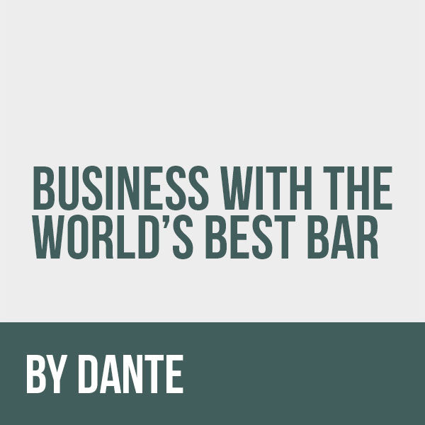 Business with the World's Best Bar by Dante Restore