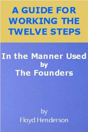A Guide for Working the Twelve Steps