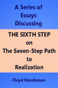 Essays Discussing the Sixth Step
