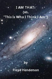 "I AM THAT (vs. ""This Is Who I Think I Am"")"