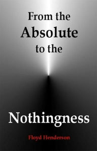 From the Absolute to the Nothingness