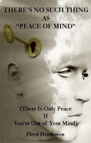 There's No Such Thing as ''Peace of Mind''