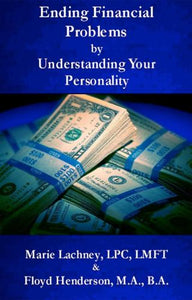 Ending Financial Problems by Understanding Your Personality